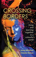 Crossing Borders by Jenny Wickford and Fatumo Osman
